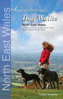 Countryside Dog Walks: 20 Graded Walks with No Stiles for Your Dogs. North East Wales