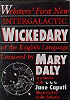 Websters' First Intergalactic Wickedary of the English Language