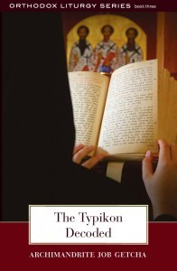 The Typikon Decoded: A Explanation of Byzantine Liturgical Practice