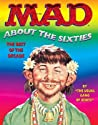 Mad About the Sixties: The Best of the Decade (Mad)