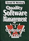 Quality Software Management V 3 – Congruent Action by Gerald M. Weinberg