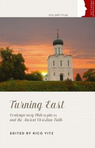Turning East: Contemporary Philosophers and the Ancient Christian Faith (Orthodox Profiles, #4)