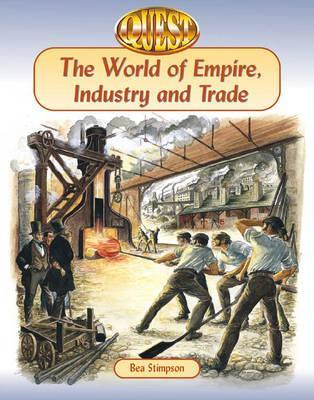 The World of Empire, Industry and Trade
