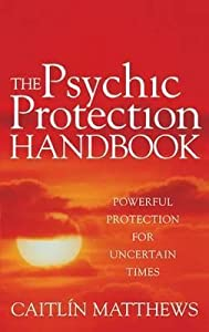 Psychic Protection Handbook