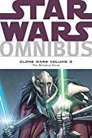 Star Wars Omnibus: Clone Wars, Volume 3: The Republic Falls