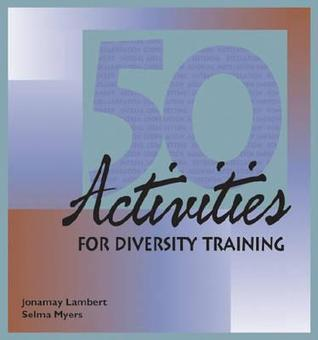 Fifty Activities For Diversity Training by Jonamay Lambert