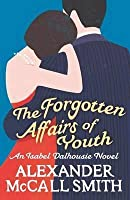 The Forgotten Affairs of Youth (Isabel Dalhousie, #8)