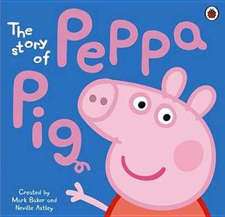 The Story of Peppa Pig (Peppa Pig)