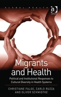Migrants and Health  Political and Institutional Responses to Cultural Diversity in Health Systems
