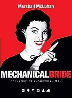 Mechanical Bride: Folklore of Industrial Man