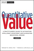 Quantitative Value: A Practitioner's Guide to Automating Intelligent Investment and Eliminating Behavioral Errors