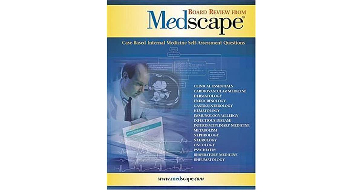 Board Review from Medscape: Case-Based Internal Medicine Self