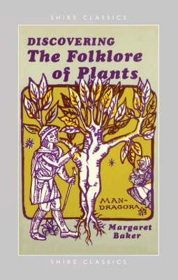 The Folklore of Plants by Margaret  Baker