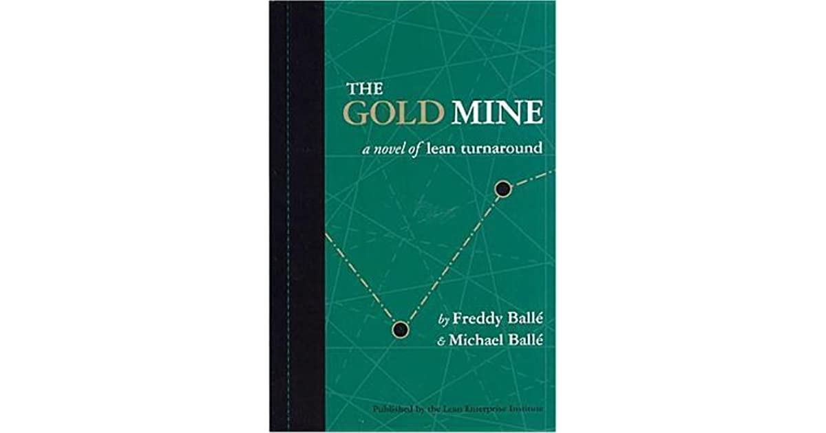 The gold mine a novel of lean turnaround by freddy ball fandeluxe Gallery