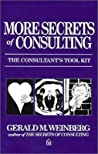 More Secrets of Consulting by Gerald M. Weinberg