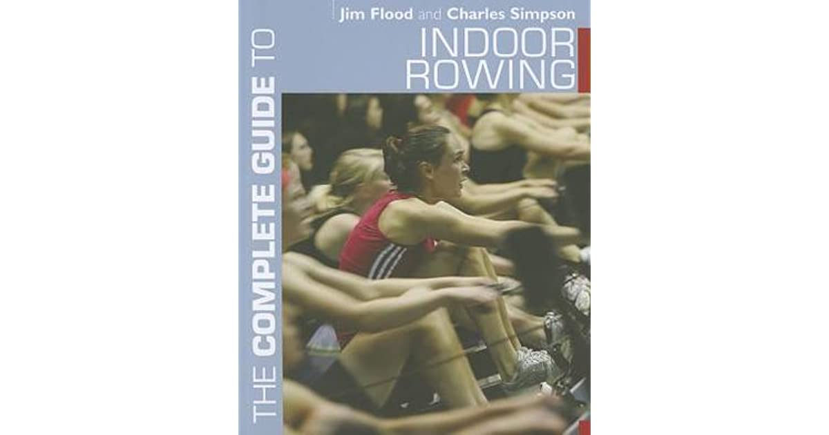 The complete guide to indoor rowing by jim flood fandeluxe Gallery