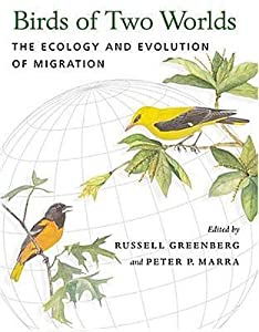 Birds of Two Worlds: The Ecology and Evolution of Migration