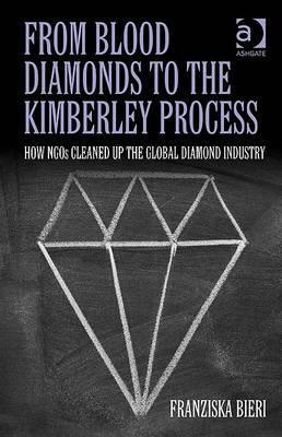 From Blood Diamonds to the Kimberley Process: How NGOs Cleaned Up the Global Diamond Industry