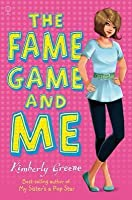 The Fame Game and Me. Kimberly Greene