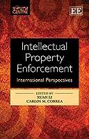 Intellectual Property Enforcement: International Perspectives