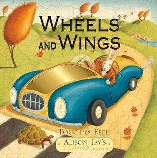 Wheels and Wings: Touch & Feel