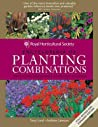 Rhs Encyclopedia of Planting Combinations: Over 4000 Achievable Planting Schemes. Tony Lord