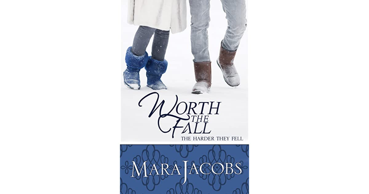 Worth The Fall The Worth 3 By Mara Jacobs
