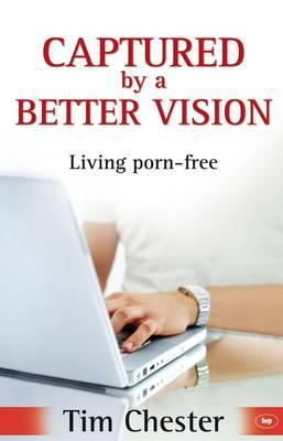 Captured By A Better Vision: Living Porn Free