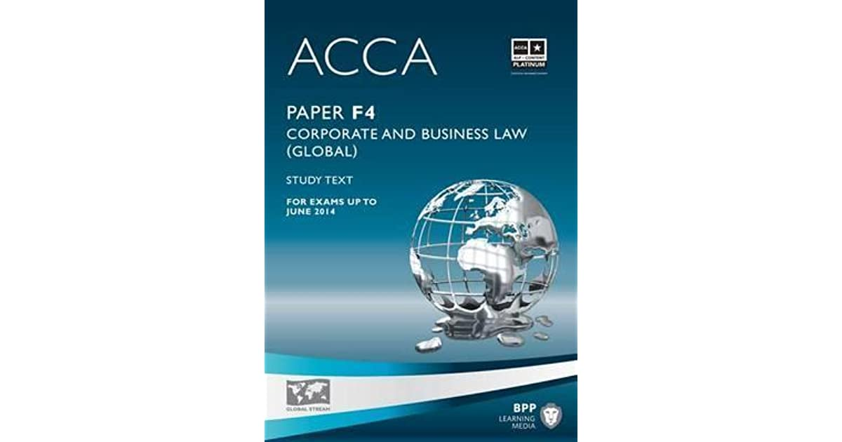 Acca - F4 Corporate and Business Law (Global): Study Text by