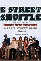 E Street Shuffle. by Clinton Heylin