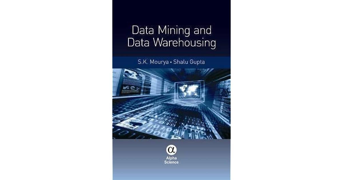 Data Mining and Data Warehousing by S K Mourya
