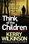 Think of the Children (Jessica Daniel, #4) by Kerry Wilkinson audiobook
