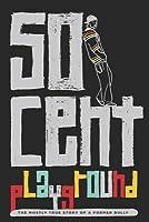 Playground. 50 Cent
