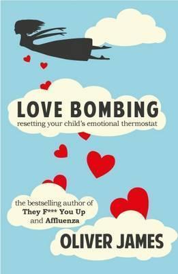 Love Bombing - Oliver James