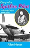 Diary of a Spitfire Pilot: Over the English Channel and Over Darwin