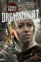 Dreadnought (The Clockwork Century, #2)