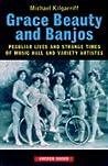 Grace, Beauty and Banjos by Michael Kilgarriff