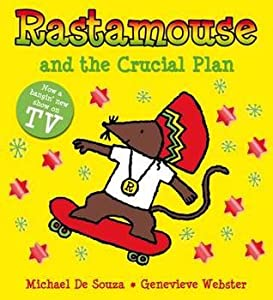 Rastamouse and the Crucial Plan. Genevieve Webster
