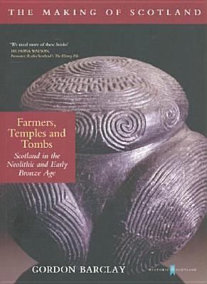 Temples and Tombs Scotland in the Neolithic and Early Bronze Age Farmers