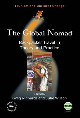 The Global Nomad: Backpacker Travel in Theory and Practice (Tourism and Cultural Change)
