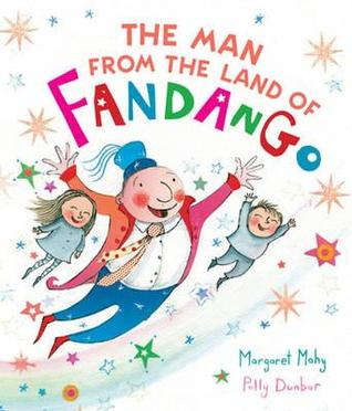 The Man from the Land of Fandango. Margaret Mahy