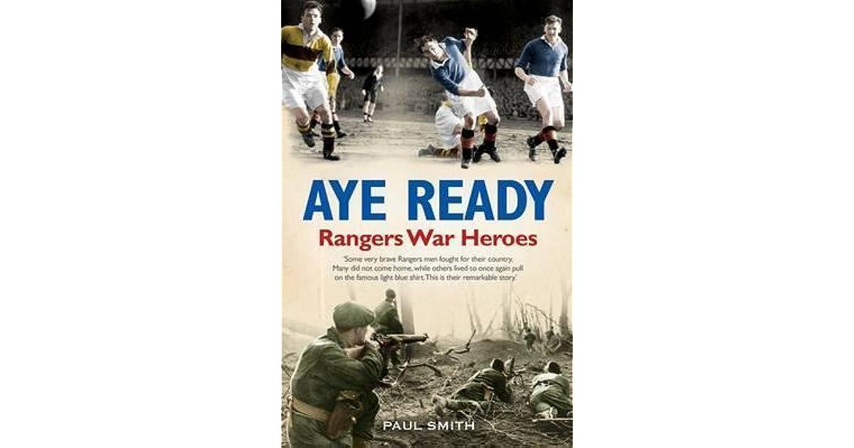 Aye Ready Rangers War Heroes