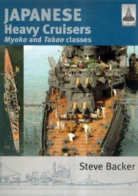 Japanese Heavy Cruisers  Myoko and Takao Classes