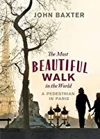 Most Beautiful Walk in the World a Pedestrian in Paris