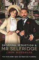 Shopping, Seduction & Mr Selfridge