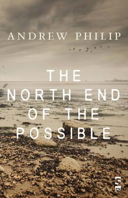 The North End of the Possible by Andrew Philip
