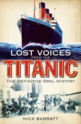 Lost-Voices-From-the-Titanic-The-Definitive-Oral-History