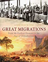 The Great Migrations: From the Earliest Humans to the Age of Globalization
