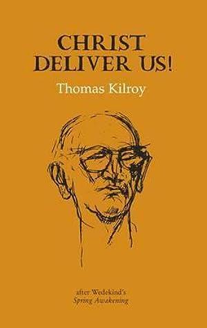 [Epub] ↠ Christ Deliver Us!  Author Thomas Kilroy – Vejega.info
