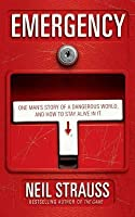 Emergency: One Man's Story of a Dangerous World and How to Stay Alive in It